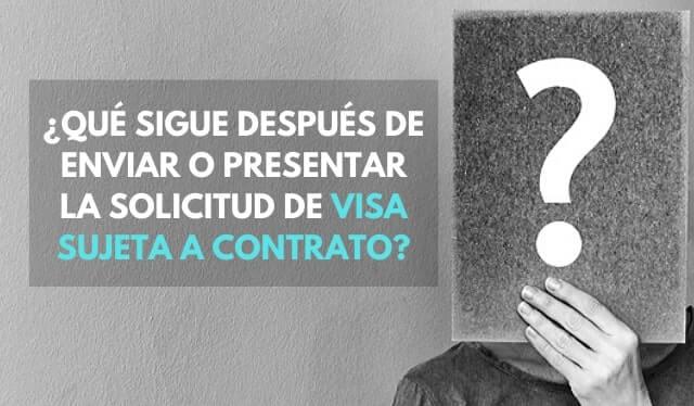 Qué sigue después de enviar o presentar la solicitud de Visa Sujeta a Contrato immichile migraciones extranjería chile