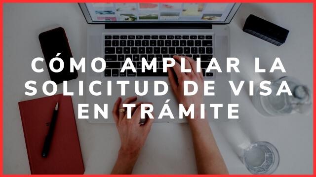 como ampliar la solicitud de visa en tramite immichile extranjeria chile 2020