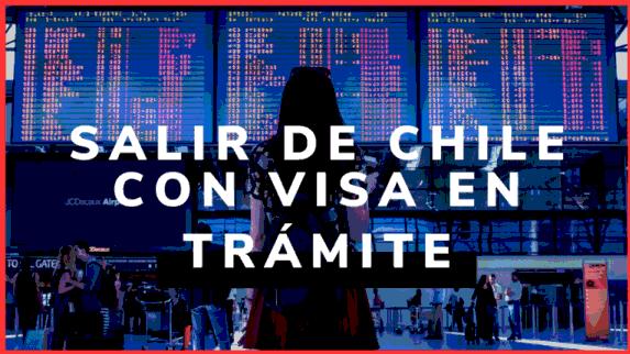 salir de chile con visa en trámite
