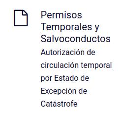 Permisos Temporales y Salvoconductos: Autorización de circulación temporal por Estado de Excepción de Catástrofe