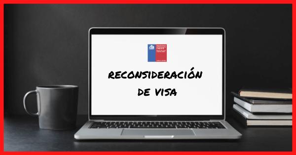 reconsideración de visa departamento de extranjeria y migracion chile immichile migraciones rechazo visa sujeta a contrato de estudiante temporaria