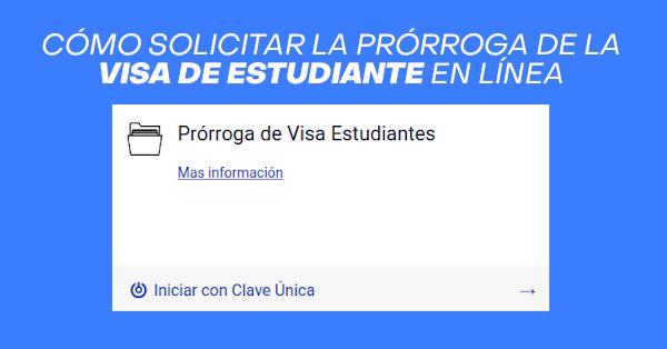 prorroga de visa de estudiante en linea extranjeria chile immichile