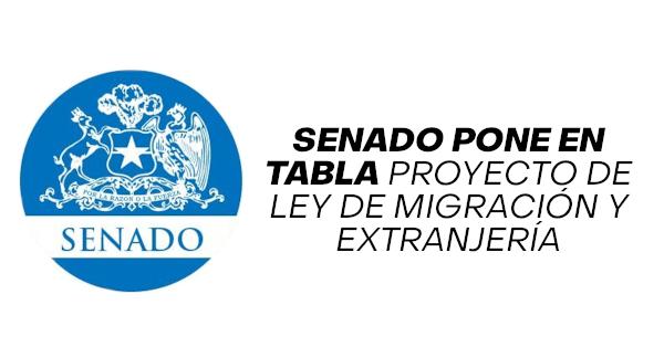 senado pone en tabla proyecto de migracion y extranjeria